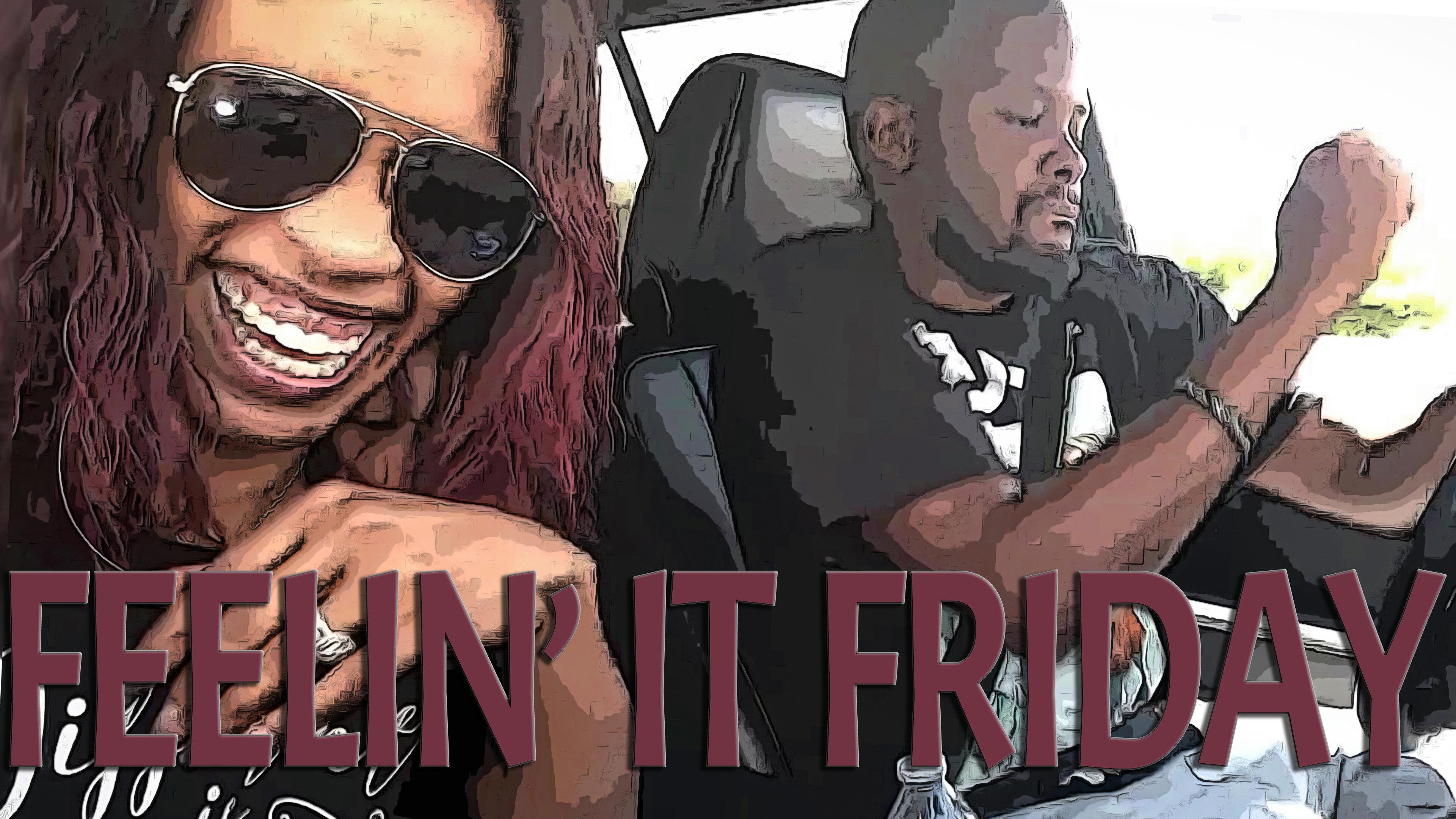 Feelin It Friday