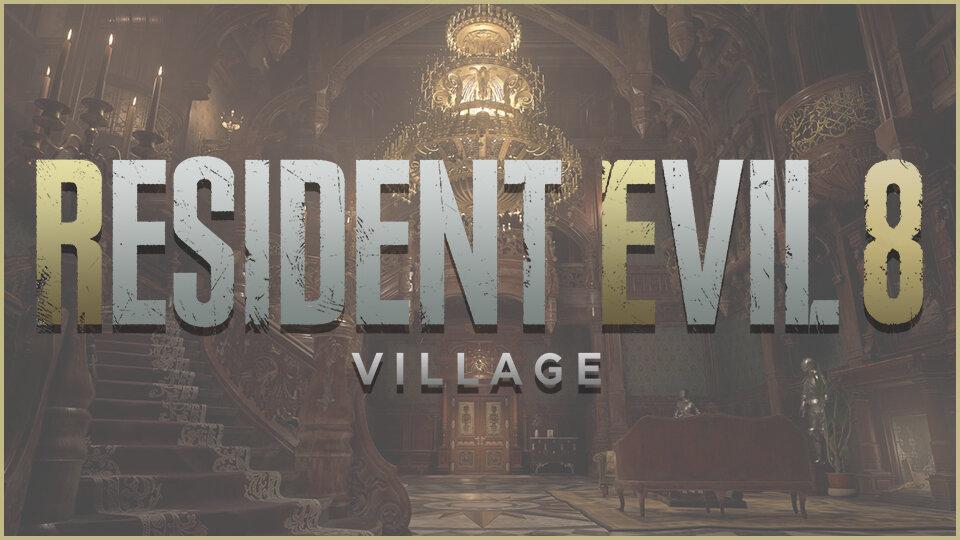 Dion's Resident Evil Village Walkthrough