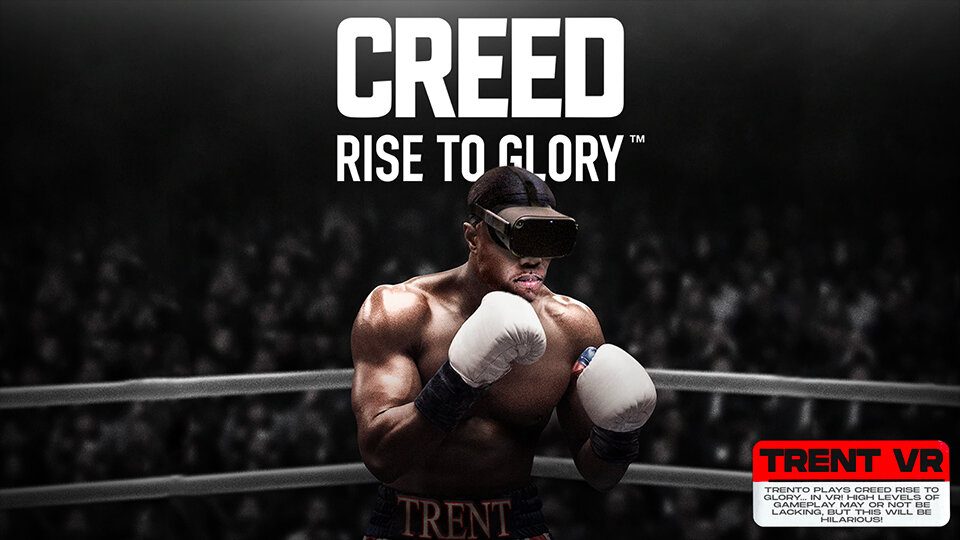 Trent's Creed Rise to Glory VR Walkthrough